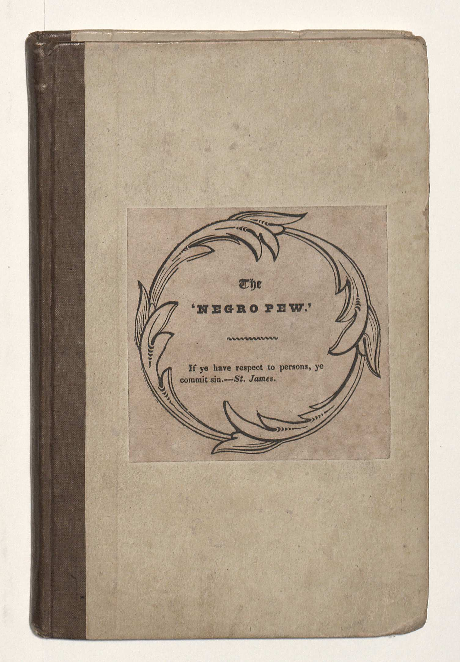 "[Harvey Newcomb], The ""Negro pew"": being an inquiry concerning the propriety of distinctions in the House of God, on account of color. (Boston: Isaac Knapp, 1837)"