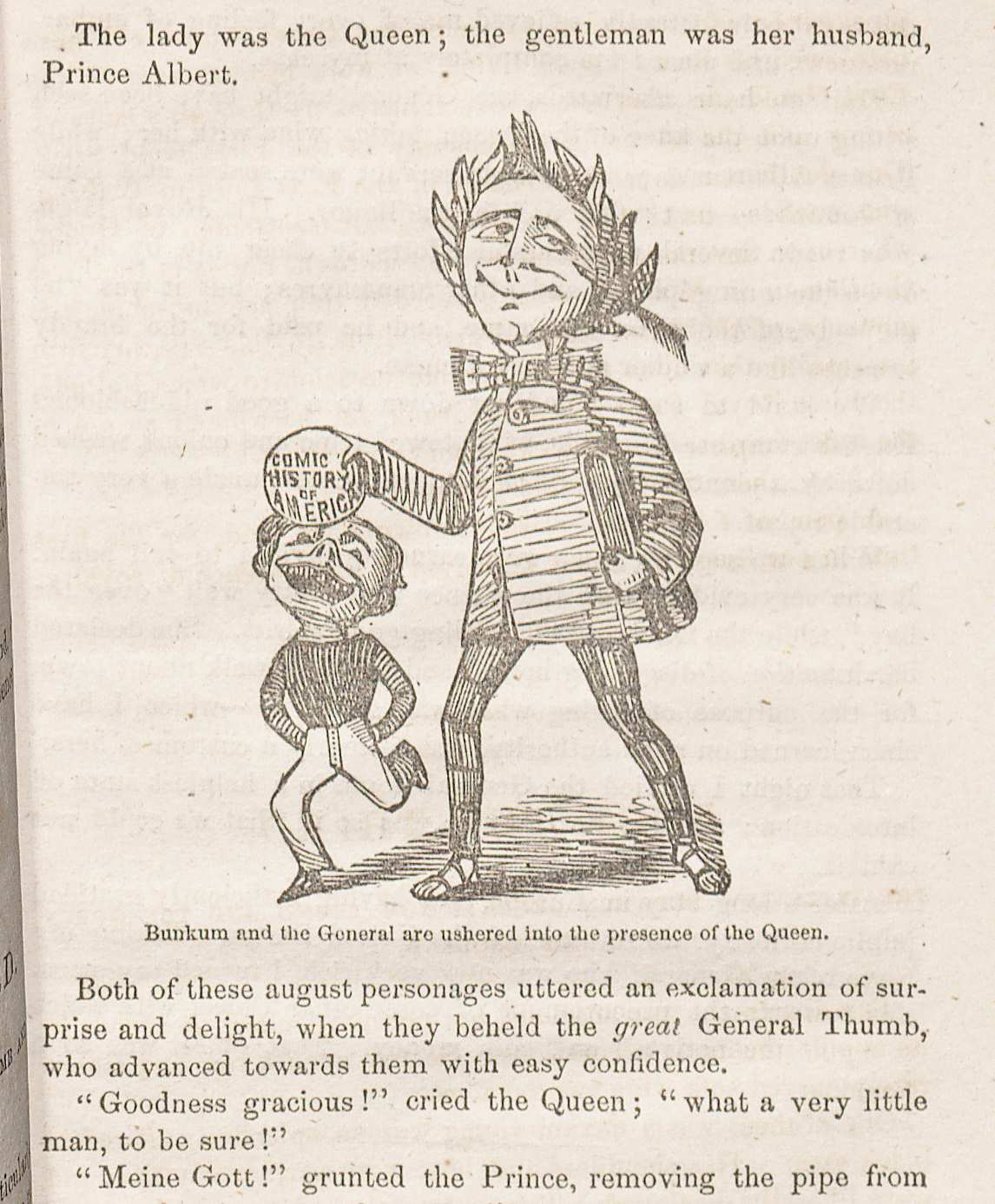 P. T. Barnum (er, Petite Bunkum) and General Tom Thumb make the acquaintance of Queen Victoria and Prince Albert, in The autobiography of Petite Bunkum, the showman. (New york: P. F. Harris, 1855)