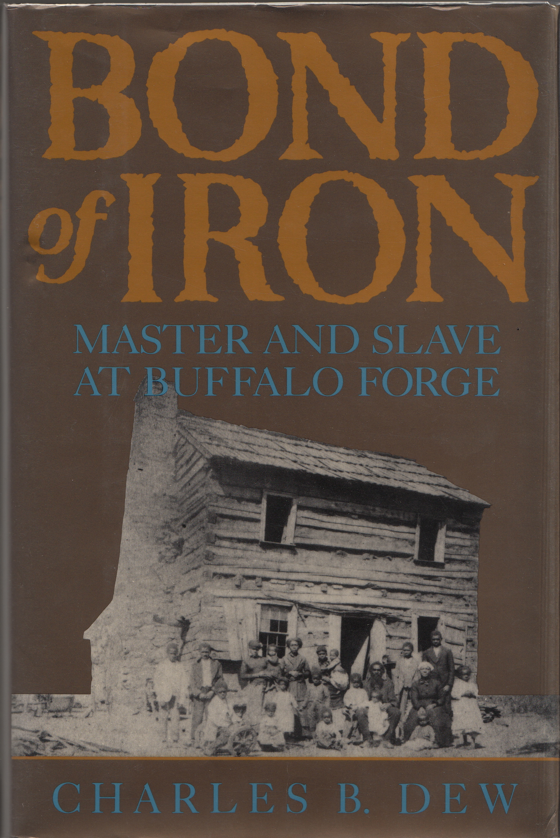 Cover of Bond of Iron: Master and Slave at Buffalo Forge by Charles B. Drew, 1994. (F234 .B89 D48 1994. Coles Fund 1998/1999. Image by Petrina Jackson)