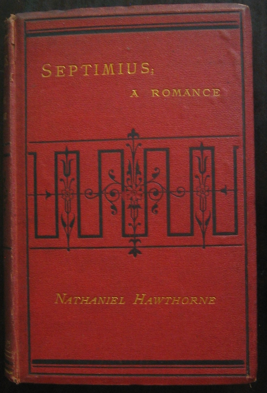 Nathaniel Hawthorne, Septimius: a romance. London: Henry S. King & Co., 1872. (PS1872 .S4 1872d)
