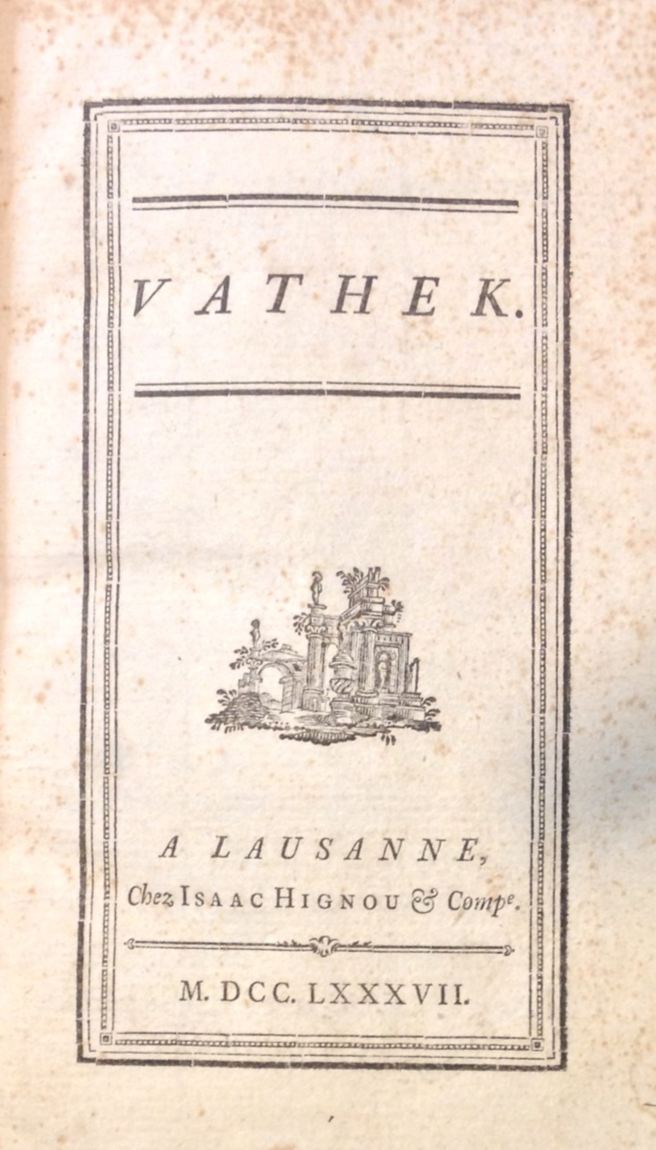 Title page of the second published edition (and the first printing of  the original French text) of William Beckford's Vathek. Lausanne: Isaac Hignou, 1787.  (PR4091 .V39 1787)