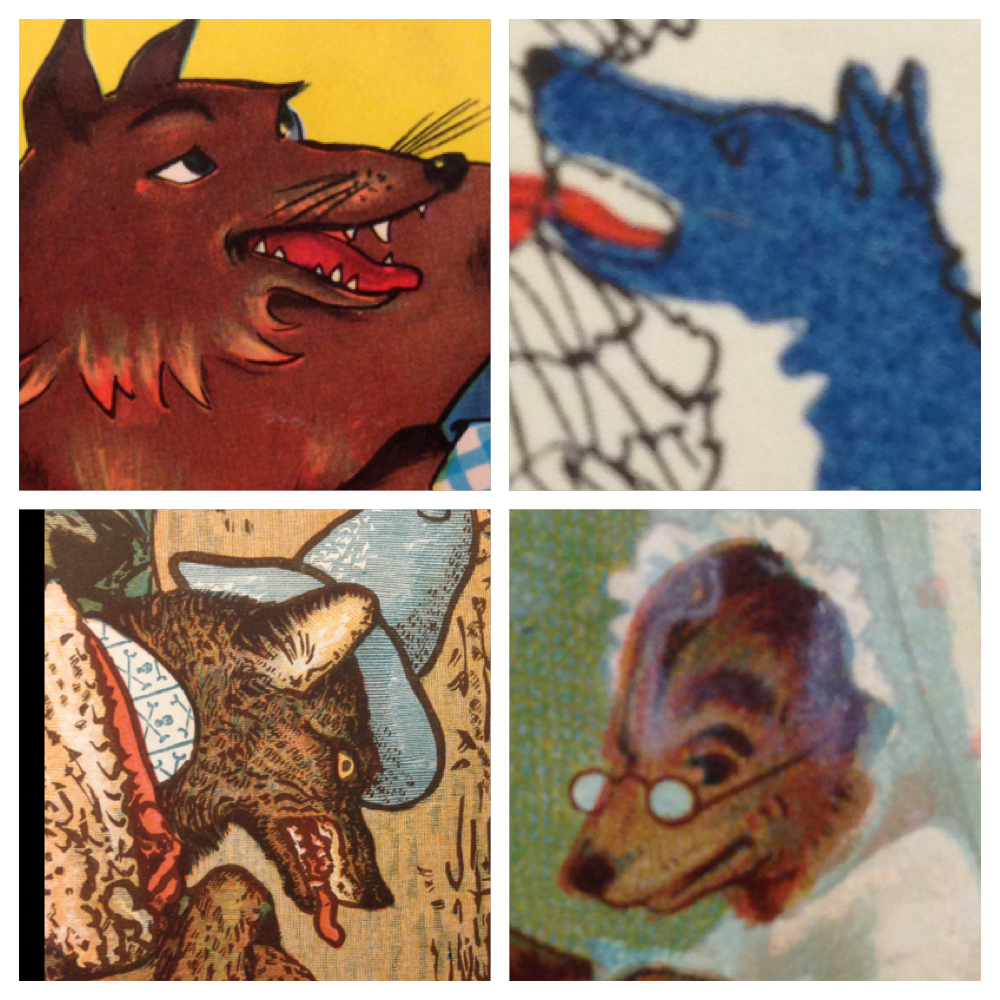 """Clockwise from top left, these wolves appear in the following books, which are not yet cataloged: """"Rotkappchen"""" (n.p: n.p., n.d.); """"Tales of Passed Times Written for Children by Mr. Perrault and Newly Decorated by John Austen"""" (London: Selwyn and Bount, 1922); """"Little Red Riding Hood, (London: Tuck, [1890]); """"Walter Crane's Toy Books: Little Red Riding Hood"""" ([London]: George Routledge, n.d.)."""