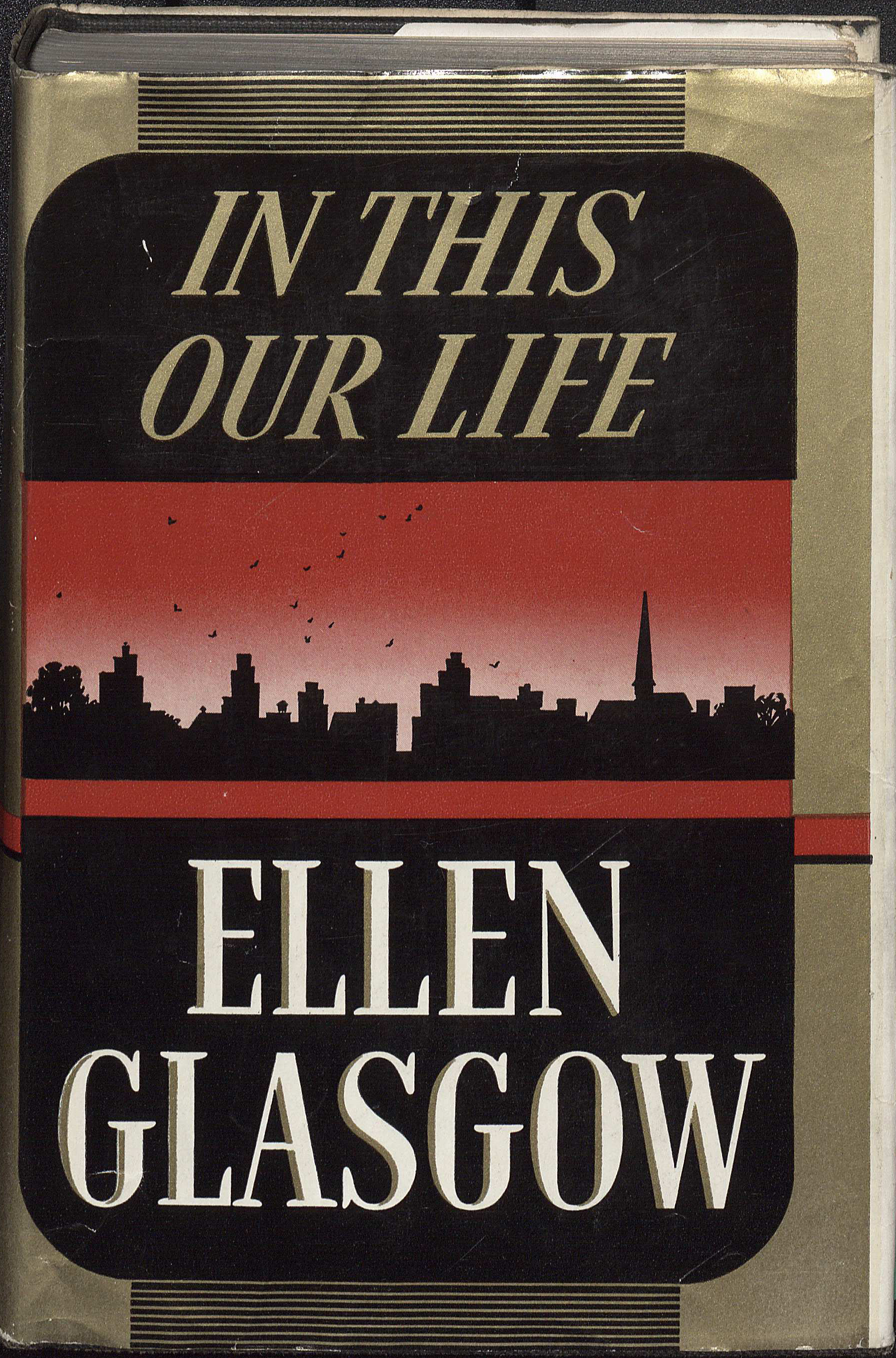 First Edition of In This Our Life by Ellen Glasgow. (PS3513 .L34I5. Clifton Waller Barrett Library of American Literature. Image by Petrina Jackson)