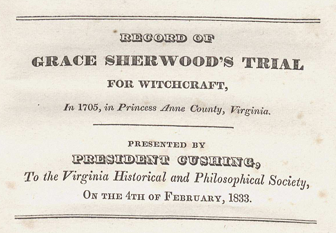 The earliest printed record of Grace Sherwood's story is in the Collections of the Virginia Historical & Philosophical Society, Richmond, 1833, presented by Jonathan Cushing (F221 v.95 no. 1. Image by Anne Causey)