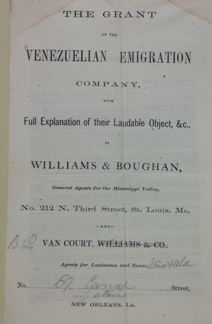 The grant of the Venezuelian Emigration Company, with full explanation of their laudable object ... [St. Louis?, 1866]   (A 1866 .G73)