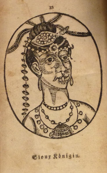 "Woodcut of a Sioux Indian ""queen"" from Der Reisen der Capitaine Lewis und clarke ... (Lebanon, Pa., 1811)   (A 1811 .T73)"