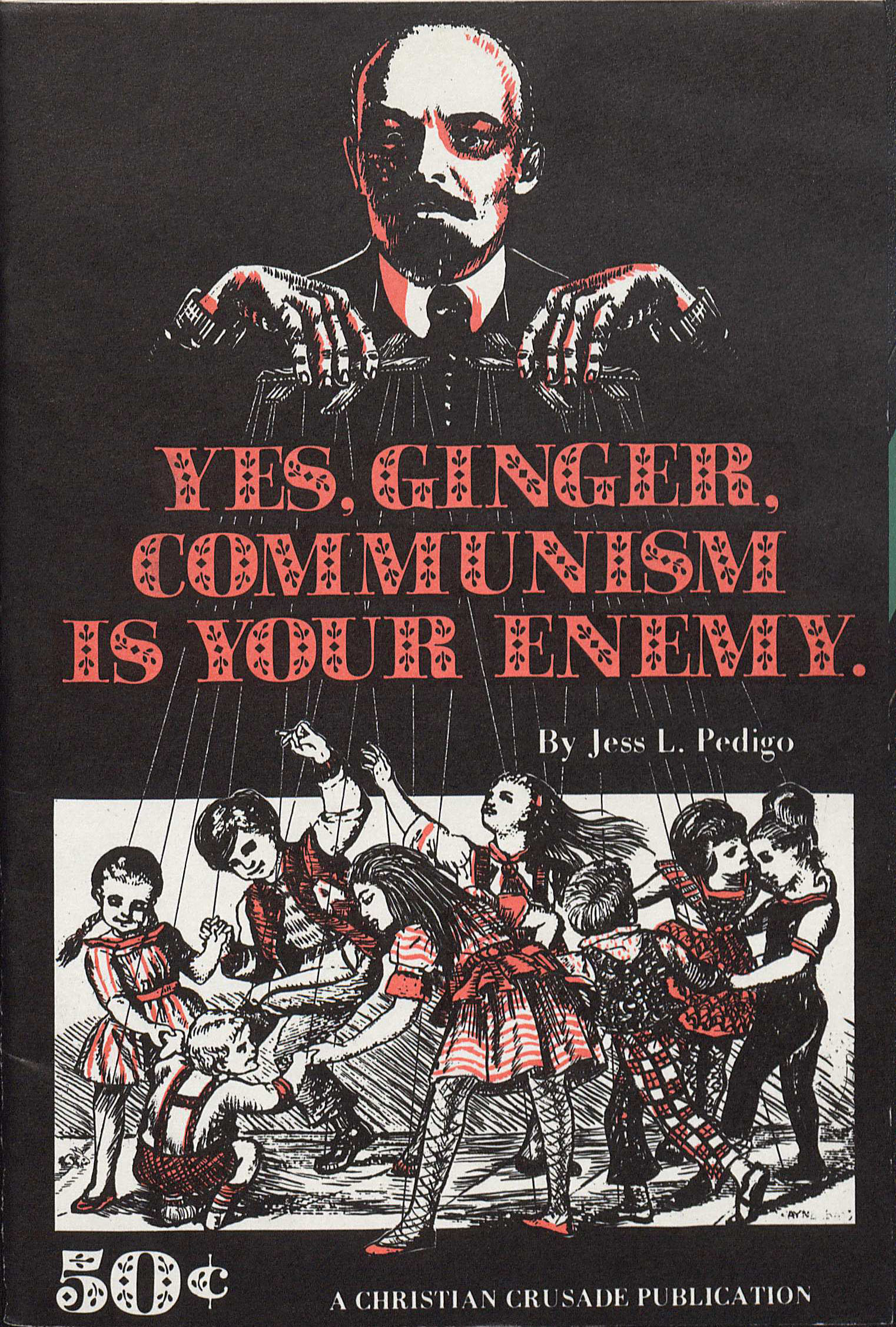 Pedigo, Jess L. Yes, Ginger. Communism Is Your Enemy. Tulsa: Christian Crusade Publications, 1970.  This booklet was published by the Christian Crusade publication company in 1970. During the Cold War many organizations in the United States, including Christian Crusades, published Anti-Communist literature. This specific booklet is a story directed at children informing them of the supposed evils of communism and as per the title explains why communism is their enemy. This artifact is a prime example of religious, anti-communist propaganda which was prevalent during the cold war era.