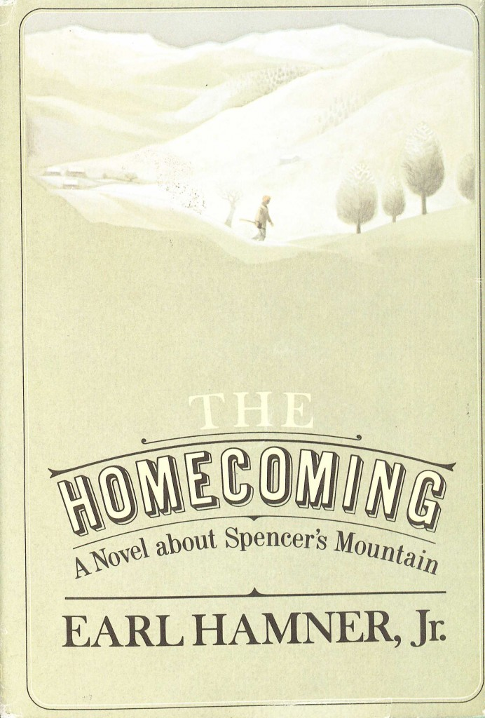 Earl Hamner, Jr. The Homecoming: A Novel about Spencer's Mountain.