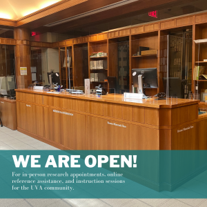 We are open for in-person research appointments, online reference assistance, and instruction sessions for the UVA community.